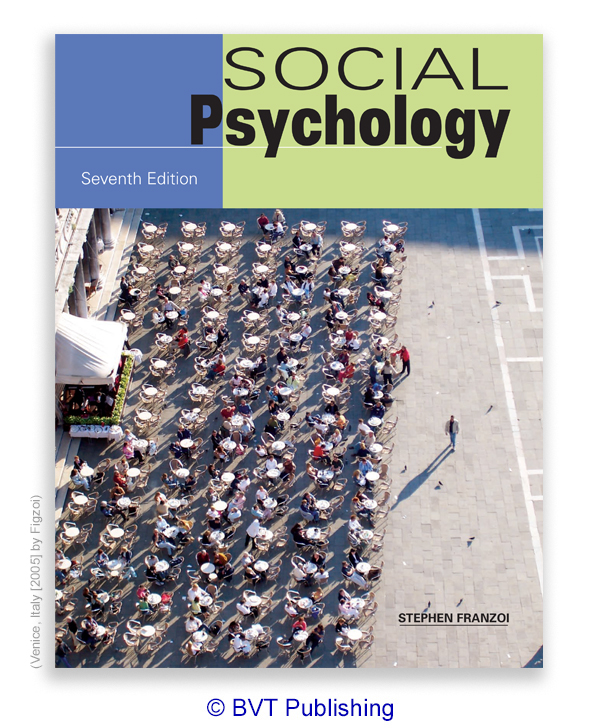 Social Psychology, seventh edition, by Franzoi. Copyright BVT Publishing.
