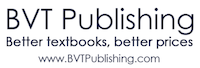 BVT Publishing. Better textbooks, better prices. www.BVTPublishing.com.