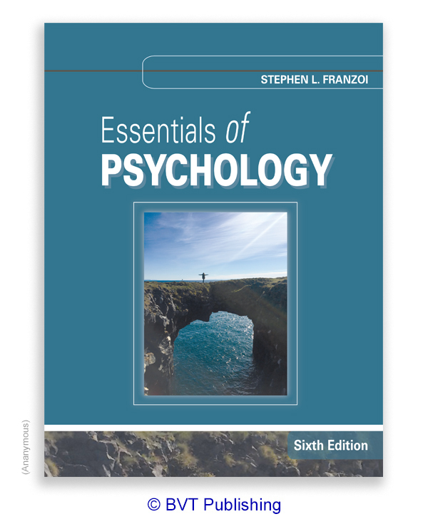 Essentials of Psychology, sixth edition, by Franzoi. Copyright BVT Publishing.